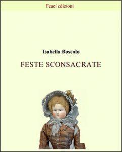 <font size='3'>Isabella Boscolo – </font>Feste sconsacrate