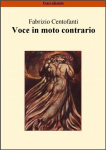 Fabrizio Centofanti – Voce in moto contrario