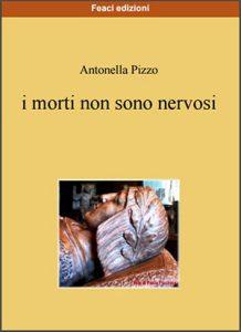<font size='3'>Antonella Pizzo – </font>I morti non sono nervosi
