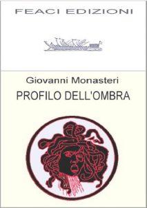 <font size='3'>Giovanni Monasteri – </font>Profilo dell'ombra
